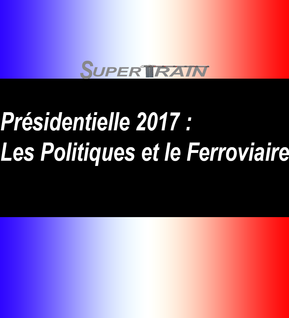 Présidentielle 2017 : Les Politiques et le Ferroviaire – 2ème Tour